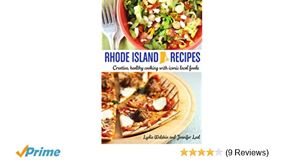 Rhode island recipes creative healthy cooking with iconic local rhode island recipes creative healthy cooking with iconic local foods lydia walshin jennifer leal 9781484875070 amazon books forumfinder Image collections