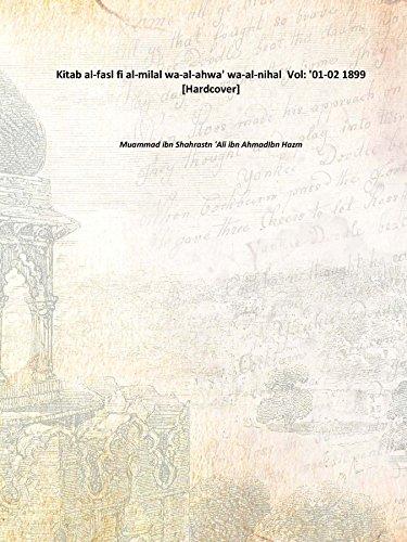 Kitab Al-Fasl Fi Al-Milal Wa-Al-Ahwa' Wa-Al-Nihal [Hardcover] Volume '1-2 1899 [Hardcover]