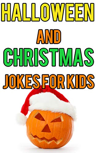 (Halloween and Christmas Jokes for)