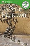 DK Readers Great Migrations Level 2, Dorling Kindersley Publishing Staff, 0756692792