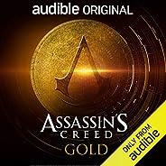 Assassin's Creed: Gold: An Audible Original D