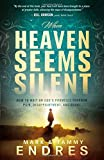 When Heaven Seems Silent, Mark and Tammy Endres, 1621366618