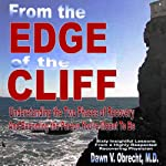 From the Edge of the Cliff: Understanding the Two Phases of Recovery and Becoming the Person You're Meant to Be | Dawn V. Obrecht MD