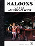 Saloons of the American West, Robert L. Brown and Ed Collman, 0913582247