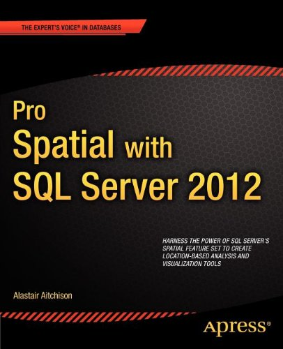[PDF] Pro Spatial with SQL Server 2012 Free Download | Publisher : Apress | Category : Computers & Internet | ISBN 10 : 1430234911 | ISBN 13 : 9781430234913