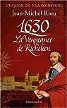 1630. La vengeance de Richelieu par Riou