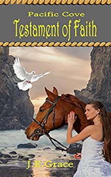 Pacific Cove: Testament of Faith ( Christian Inspirational) Book 2 by [Grace, J.E.]