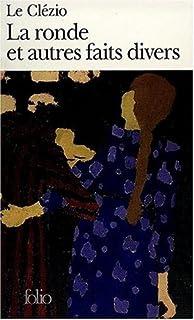 La ronde et autres faits divers, Le Clézio, Jean-Marie Gustave