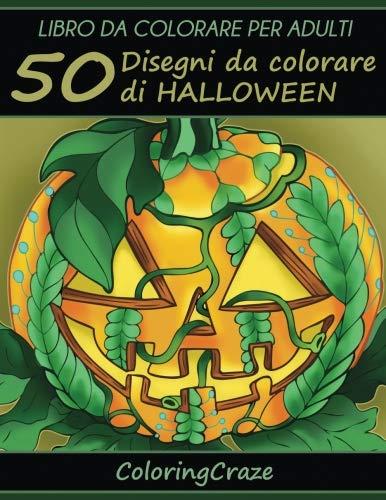 Libro da Colorare per Adulti: 50 Disegni da colorare di Halloween, Serie di Libri da Colorare per Adulti da ColoringCraze (Collezione di Halloween) (Volume 1) (Italian Edition) -