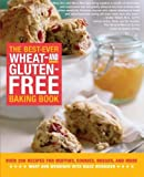 img - for The Best-Ever Wheat and Gluten Free Baking Book: 200 Recipes for Muffins, Cookies, Breads, and More, All Guaranteed Gluten-Free! by Mary Ann Wenniger (2005-08-15) book / textbook / text book