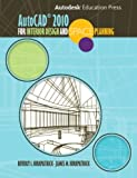 AutoCAD 2010 for Interior Design and Space Planning 9780135069929
