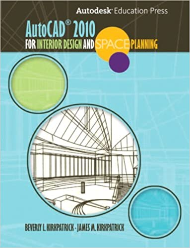 AutoCAD 2010 for Interior Designers and Space Planning 1st Edition