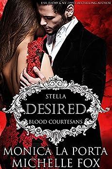 Desired: A Vampire Blood Courtesans Romance by [Porta, Monica La, Fox, Michelle]
