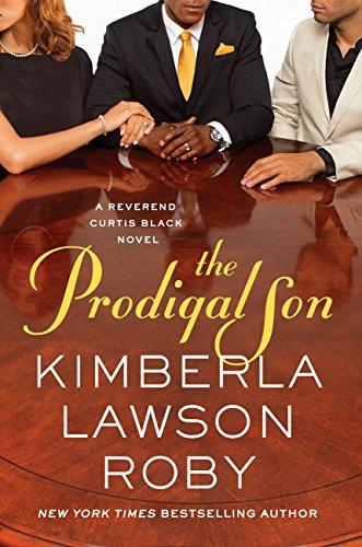 The Prodigal Son (A Reverend Curtis Black Novel Book 11) (Kimberla Lawson Roby Reverend Curtis Black Series)
