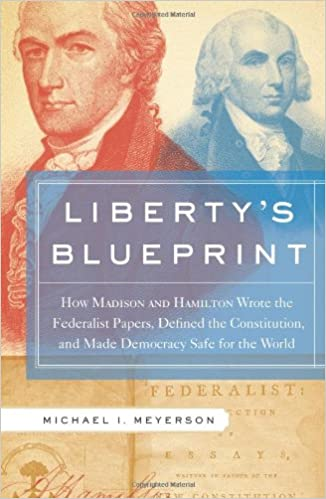 Libertys blueprint how madison and hamilton wrote the federalist libertys blueprint how madison and hamilton wrote the federalist defined the constitution and made democracy safe for the world complete numbers starting malvernweather Images