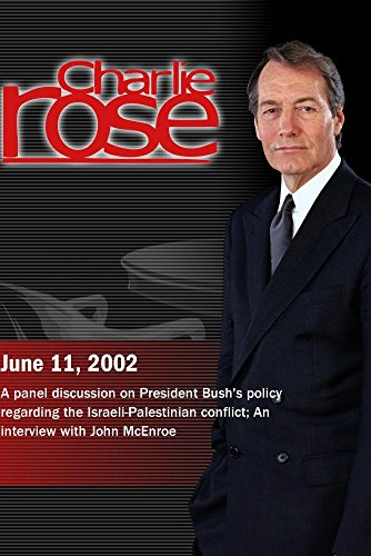 Charlie Rose with Michael Tarazi & Henry Siegman; John McEnroe (June 11, 2002) by Charlie Rose, Inc.
