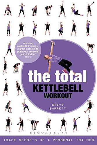The Total Kettlebell Workout: Trade Secrets of a Personal Trainer ...