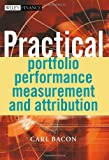 Practical Portfolio Performance Measurement and Attribution, Carl Bacon, 0470856793