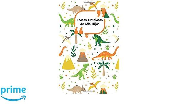 Frases Graciosas De Mis Hijos Portada Con Dinosaurios
