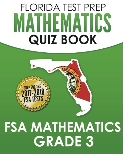 FLORIDA TEST PREP Mathematics Quiz Book FSA Mathematics Grade 3: Covers all the Skills of the Mathematics Florida Standards (MAFS)