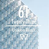 61 / Twenty-Three (Unikron Remix) - Single