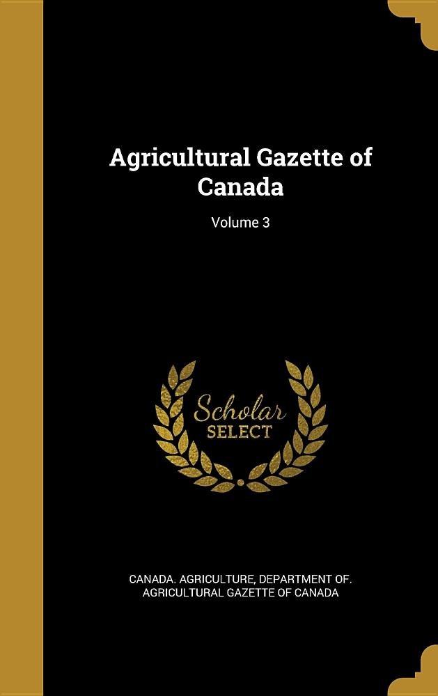 Agricultural Gazette of Canada; Volume 3 pdf