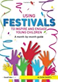 Using Festivals to Inspire and Engage Young Children, Alison Davies, 0415815827