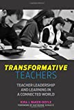 img - for Transformative Teachers: Teacher Leadership and Learning in a Connected World book / textbook / text book