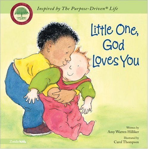 Read Online Little One, God Loves You (Inspired by The Purpose-Driven Life) PDF