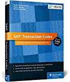 Sap Transaction Codes: Your Quick Reference to Transactions in Sap Erp