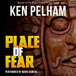 Place of Fear | Ken Pelham