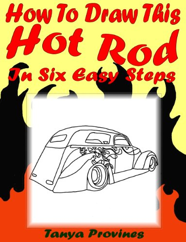 How To Draw This Hot Rod In Six Easy Steps