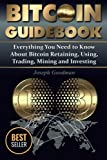Bitcoin Guidebook (Black & White Edition): Everything You Need to Know About Bitcoin: Saving, Using, Mining, Trading, and Investing (Full Color Edition)) Picture