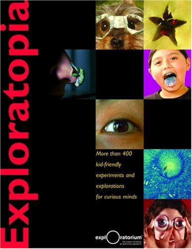 Exploratopia: More than 400 kid-friendly experiments and explorations for curious minds ebook
