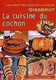 Ro - Cuisine du Cochon (la) Recettes d'Or - Nouveaute