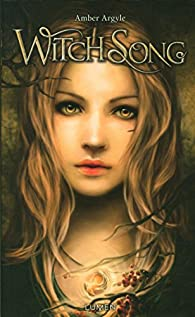 Witch Song, tome 1 par Amber Argyle