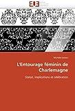 Image de L'Entourage féminin de Charlemagne: Statut, implications et célébration (Omn.Univ.Europ.) (French