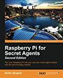 Raspberry Pi for Secret Agents - Second Edition