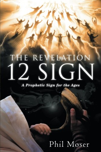 The Revelation 12 Sign: A Prophetic Sign for the Ages
