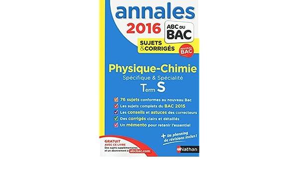 annales abc du BAC 2016 ; physique-chimie ; Term S ; spécifique et spécialité: Michel Faye: 9782091893662: Amazon.com: Books
