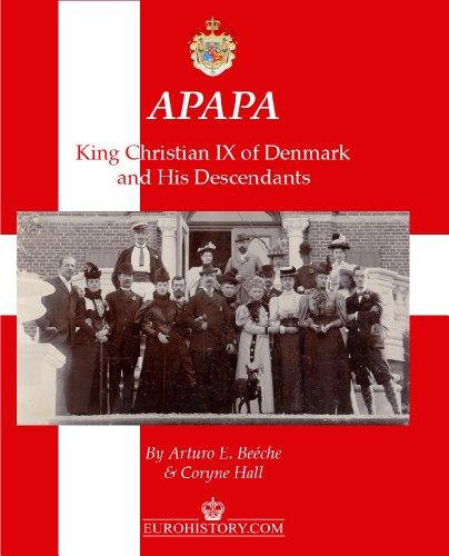 APAPA: King Christian IX of Denmark and His Descendants