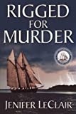 Rigged For Murder (The Windjammer Mystery Series) by  Jenifer LeClair in stock, buy online here