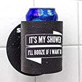 """Shakoolie - """"It's My Shower I'll Booze If I Want to - Shower Beer Holder"""