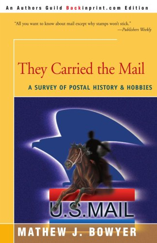 They Carried the Mail: A Survey of Postal History & Hobbies