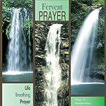 Fervent Prayer: Life Breathing Prayer | True E. Readywriter