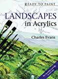 Landscapes in Acrylics, Charles Evans, 1844484238