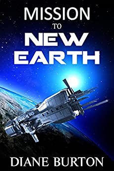 Mission to New Earth: a novella by [Burton, Diane]