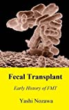 Fecal Transplant: Early History of FMT