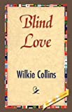 Blind Love, Wilkie Collins, 1421843102
