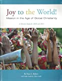 Joy to the World! Mission in the Age of Global Christianity, Dana L. Roberts, 1933663278